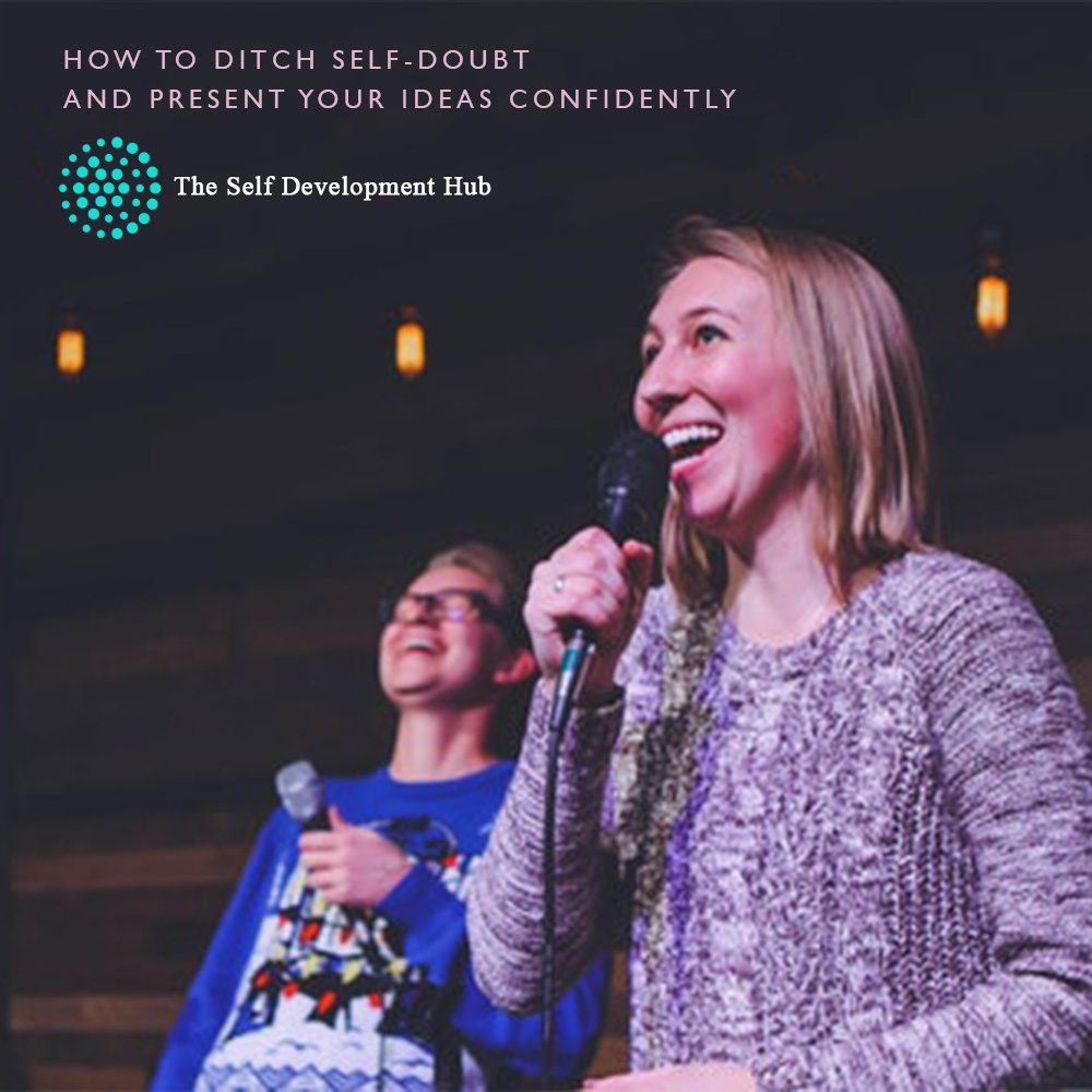 How-To-Ditch-Self-Doubt-and-Present-Your-Ideas-Confidently by The Self Development Hub