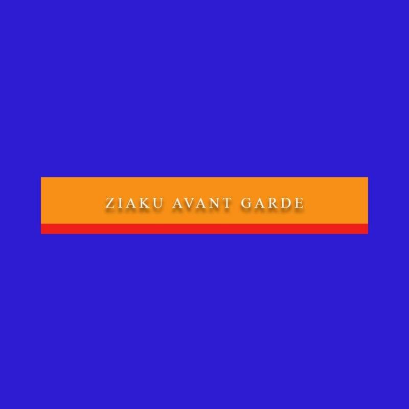 Ziaku Avant Garde