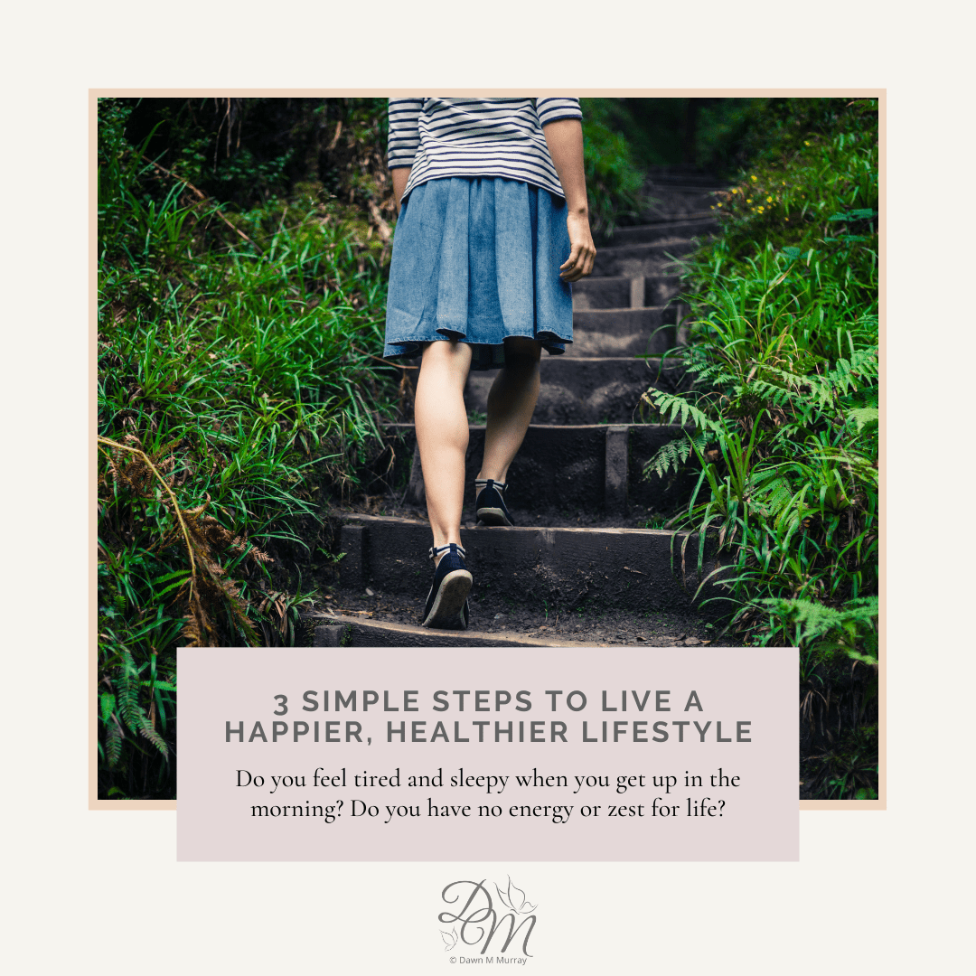 3 Simple Steps To Live a Happier, Healthier Lifestyle