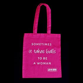 Pink Link Ladies Sometimes It Takes Balls To Be A Woman Shopper