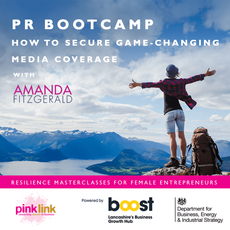 Pink Link and Boost Lancashire Resilience Masterclasses for women in business PR BOOT CAMP with AMANDA FITZGERALD