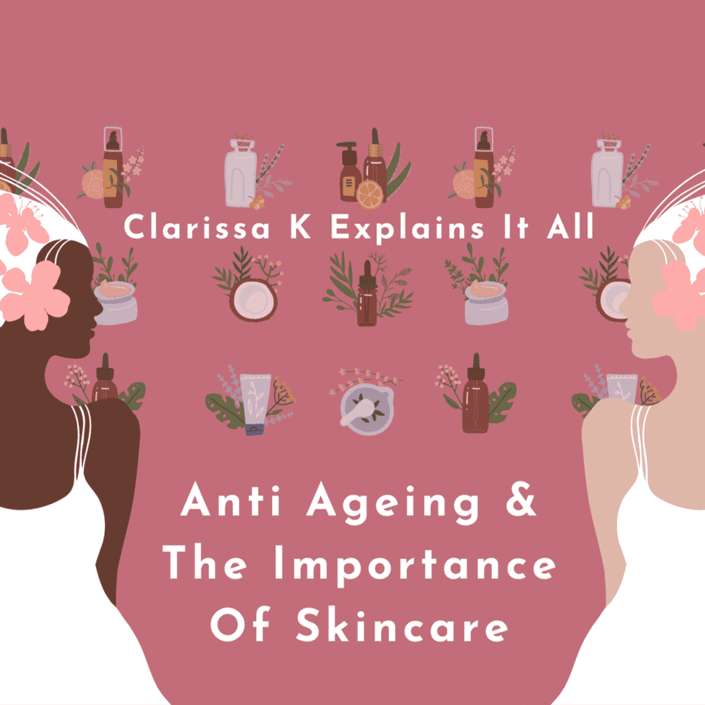 Anti Ageing And The Importance Of Skincare by Her Luxury Wellness