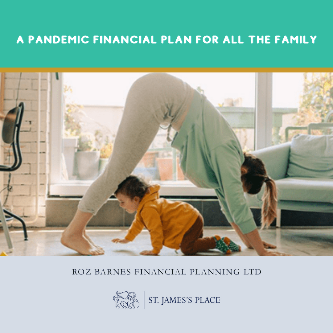 A pandemic financial plan for all the family by Roz Barnes Financial Planning
