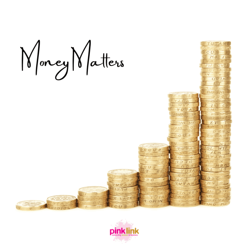 Money Matters by Pink Link Ladies Business Networking
