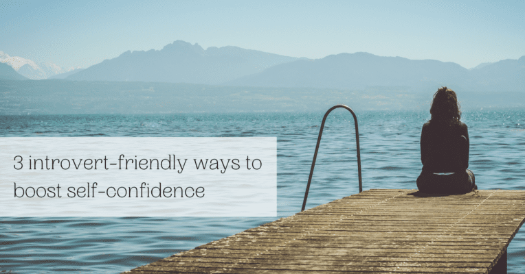 3 introvert-friendly ways to boost self-confidence